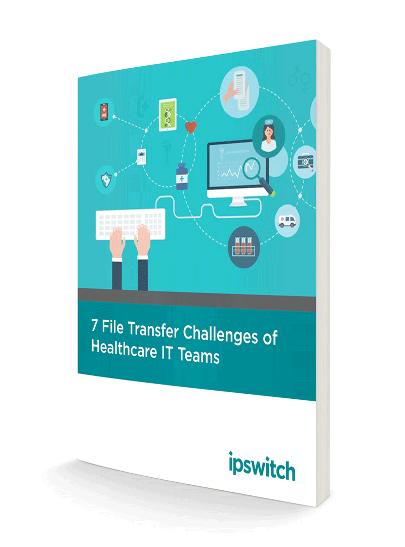 Seven File Transfer Challenges for Healthcare